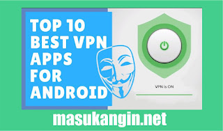 10 Best Free Unlimited VPN for Android 2018
