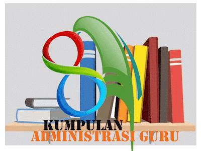 Administrasi Sekolah Untuk Guru Lengkap 2017