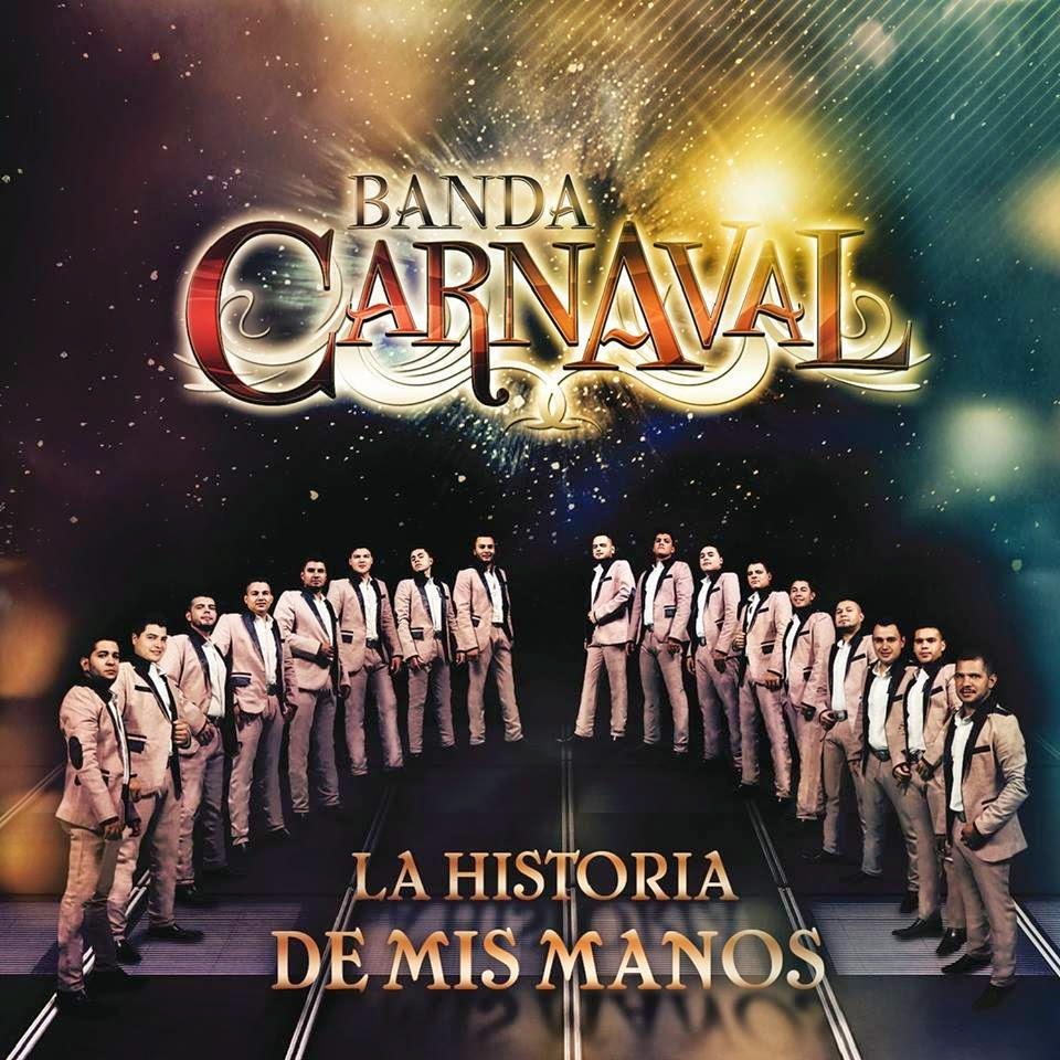 Banda Carnaval - La Historia De Mis Manos (Album 2014)