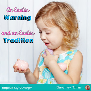 An Easter Warning and an Easter Tradition - here are a couple of fun Easter stories - one you won't want to do, and one  you might!