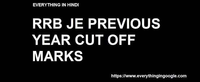 RRB JE Previous Year Cut Off Marks