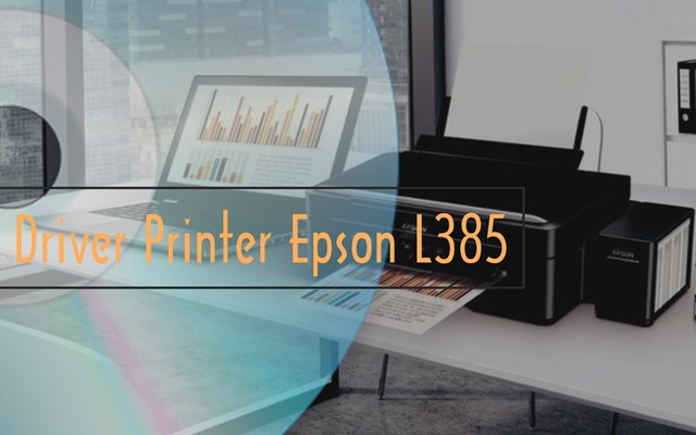 Driver Printer Epson L385 - Lazada
