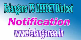 Telangana TS DEECET DIETCET 2017 Notification
