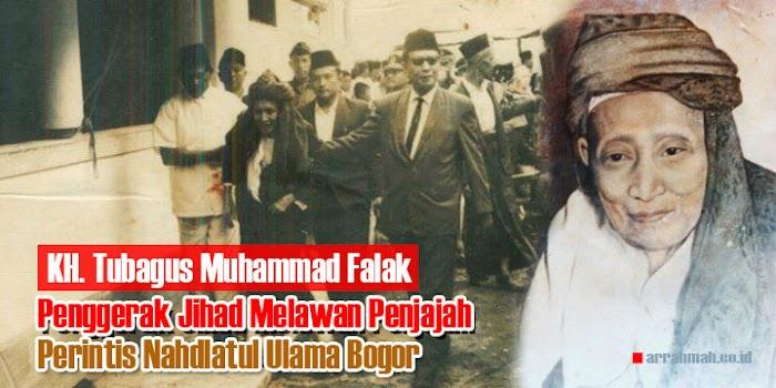 KH. Tubagus Falak: Penggerak Jihad Melawan Penjajah dan Perintis NU di Bogor