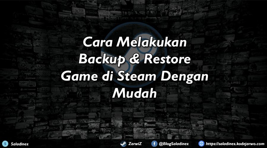 Cara Melakukan Backup & Restore Game di Steam Dengan Mudah