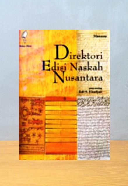DIREKTORI EDISI NASKAH NUSANTARA, Edi S. Ekadjati