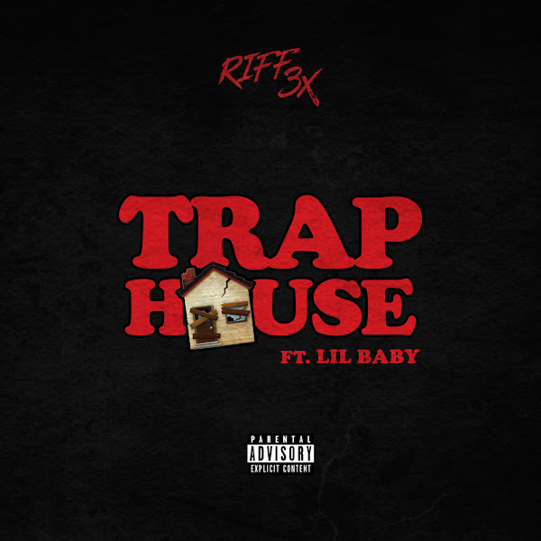 Riff 3x - Trap House (feat. Lil Baby) - Single  Cover