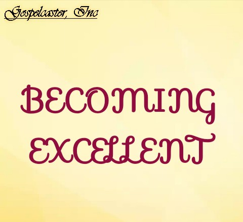 How To Become Excellent In All Ramifications Of Life