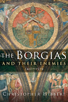 https://www.amazon.com/Borgias-Their-Enemies-1431-1519-ebook/dp/B003UV8ZV2/ref=sr_1_1?s=books&ie=UTF8&qid=1519605942&sr=1-1&keywords=the+borgias+and+their+enemies