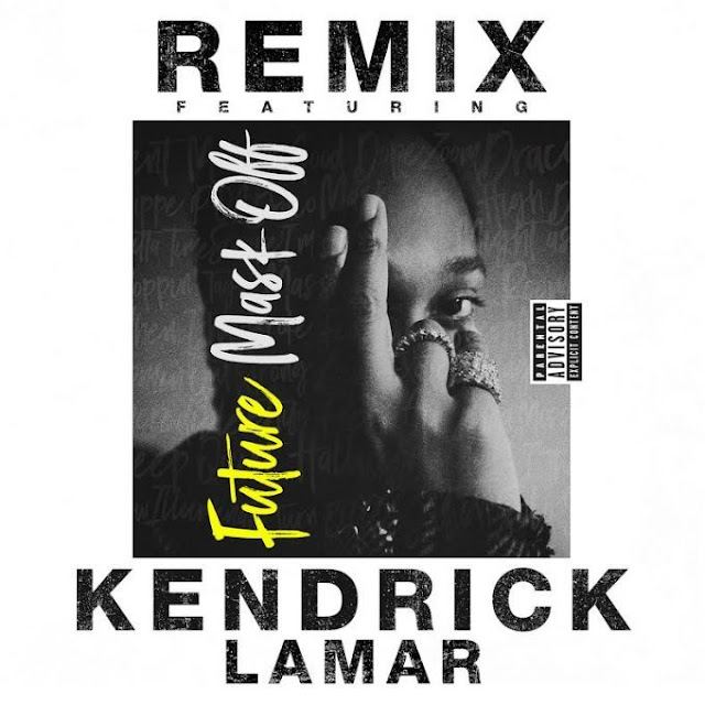 Hot Fire! Listen to Future's 'Mask Off' Remix feat. Kendrick Lamar