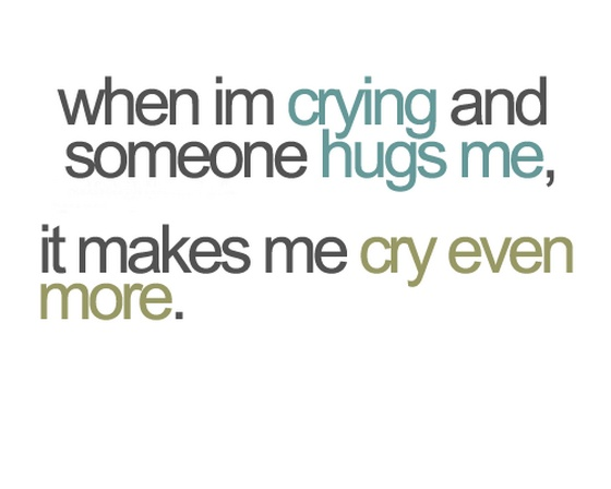 When Im Crying And Someone Hugs Me