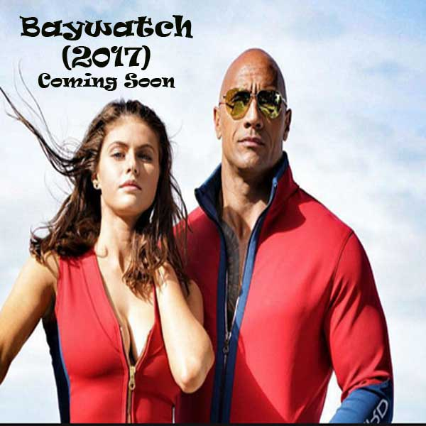 Baywatch, Film Baywatch, Baywatch Movie, Baywatch Sinopsis, Baywatch Trailer, Baywatch review, Download Poster Film Baywatch 2016