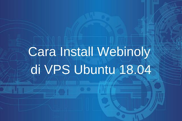 Cara Install Webinoly di VPS Ubuntu 18.04