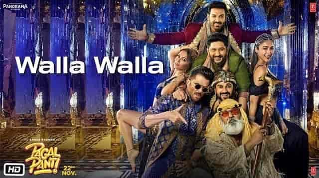 Walla Walla Lyrics - Pagalpanti | Nakash Aziz, Neeti Mohan, Nayeem Shah