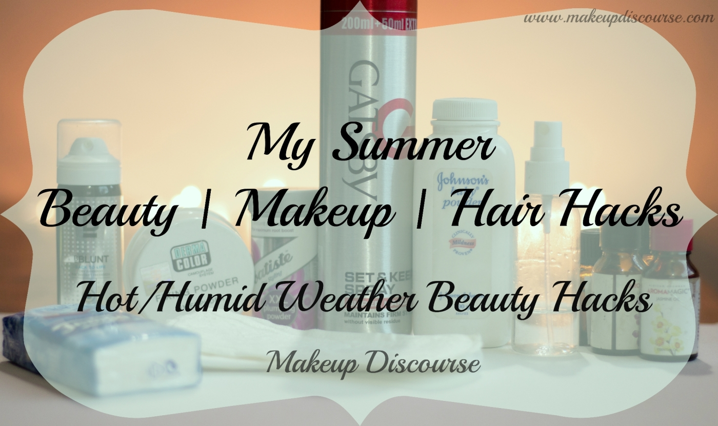 My Summer Beauty | Makeup | Hair Hacks: Hot & Humid Weather Beauty Hacks