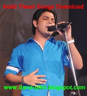 Ankit Tiwari Songs Download