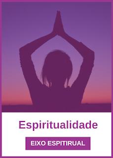 PILAR ESPIRITUALIDADE (Dimensão Espiritual - Eixo Espírito)