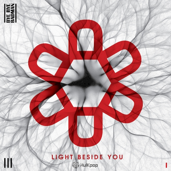 Bye Bye Badman – Vol.1 Light Beside You