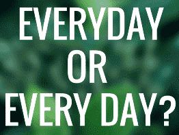 Every Day ou Everyday: qual a diferença?