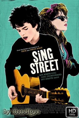 Sing Street [1080p] [Latino-Ingles] [MEGA]