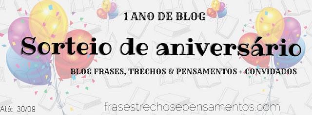 [Promoção] - Sorteio de 1 ano do blog - Frases, Trechos e Pensamentos