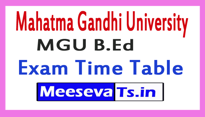 Mahatma Gandhi University MGU B.Ed Exam Time Table 2017