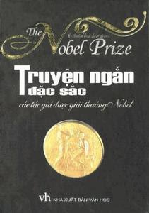 Truyện Ngắn Đặc Sắc Của Các Tác Giả Được Giải Thưởng Nobel - Nhiều Tác Giả