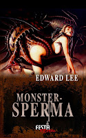 http://aryagreen.blogspot.de/2018/03/monstersperma-von-edward-lee-festa.html