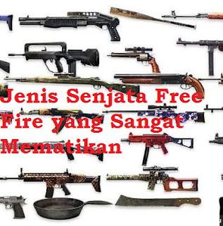 Jenis Senjata Free Fire yang Sangat Mematikan