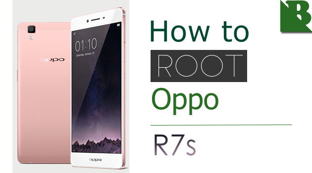 How To Root Oppo R7s And Install TWRP Recovery
