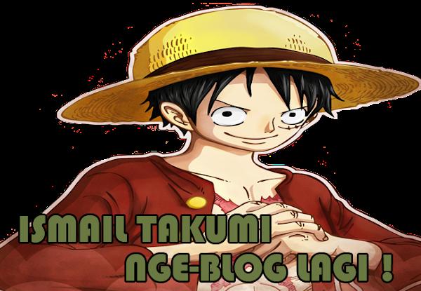 Ismail Takumi Nge-Blog Lagi!