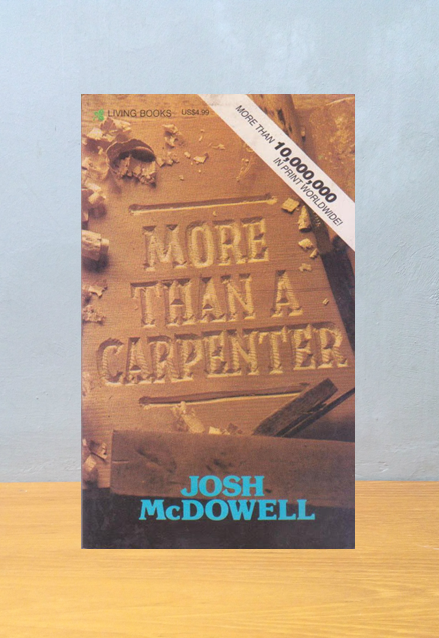 MORE THAN A CARPENTER, Josh McDowell