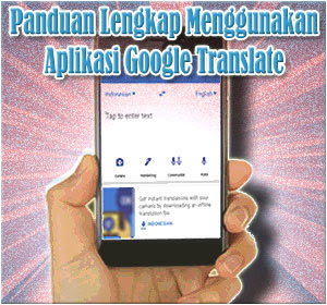 Panduan Lengkap Cara Menggunakan Aplikasi Google Translate Di Android