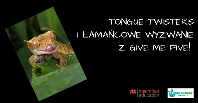 TONGUE TWISTERS I ŁAMAŃCOWE WYZWANIE Z GIVE ME FIVE!
