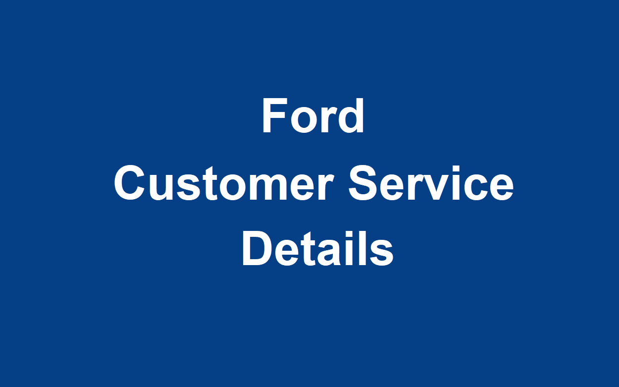 Ford Customer Service Number 2020