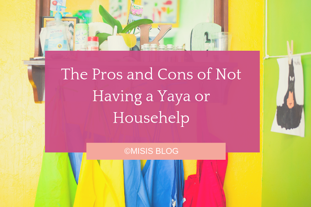 The Pros and Cons of Not Having a Yaya or Househelp_maid