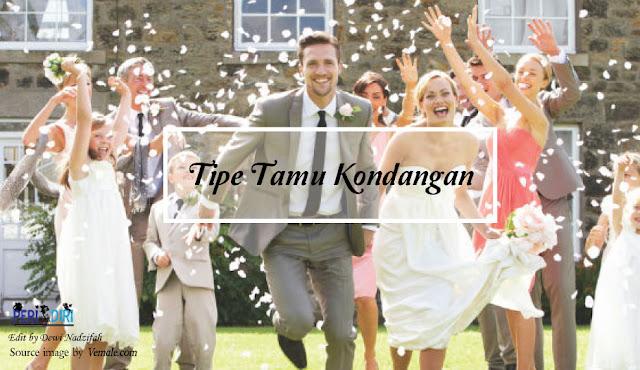 Tipe-tipe Tamu Undangan Hajatan Pernikahan