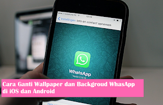 2 Cara Ganti Background Dan Wallpaper Whatsapp Di Hp Android Dan iOS
