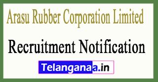 Arasu Rubber Corporation Limited ARCL Recruitment Notification 2017