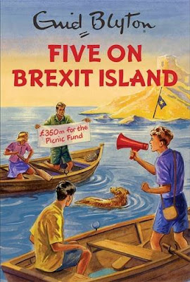 Books, Review, Enid Blyton, Famous Five, Enid Blyton for Grown-Ups, Five on Brexit Island, Bruno Vincent, Quercus, The Writing Greyhound, Lorna Holland