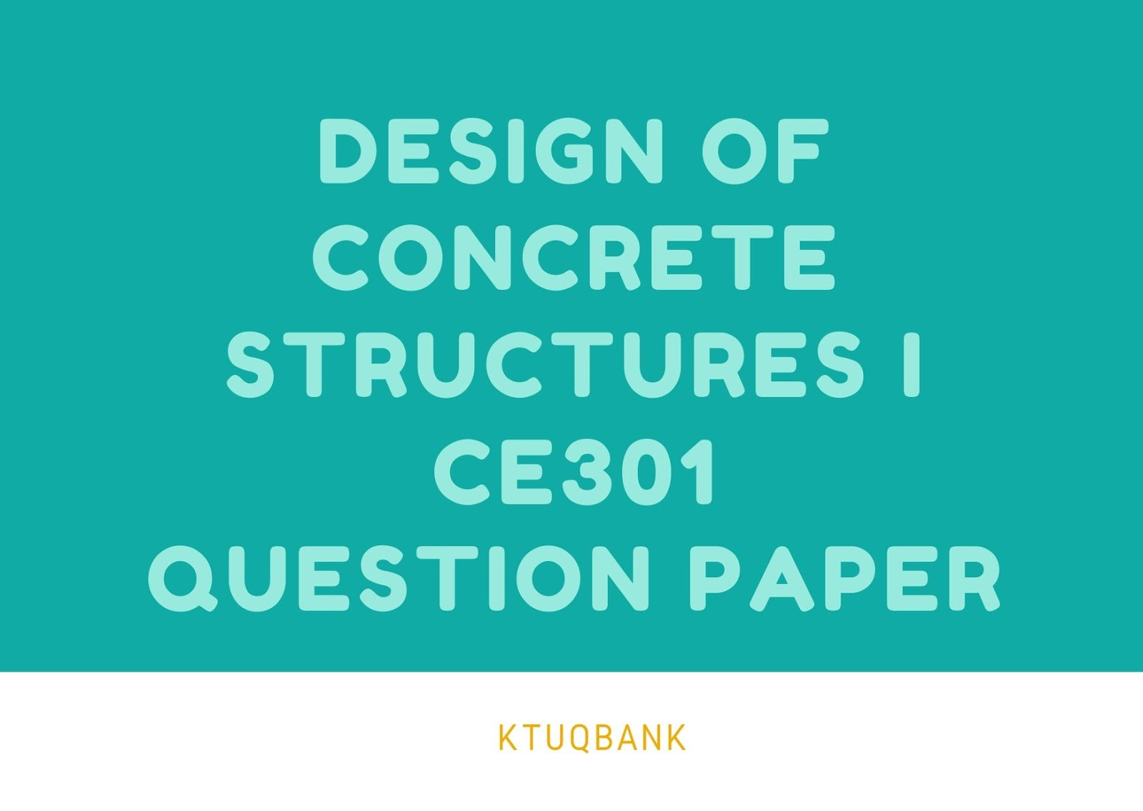 Design of Concrete Structures I | CE301 | Question Papers (2015 batch)