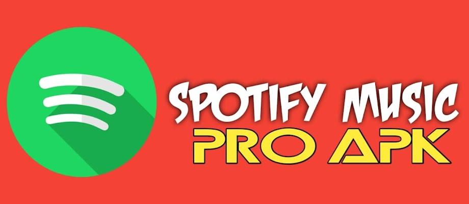Free Download Spotify Music 2019 Pro Apk