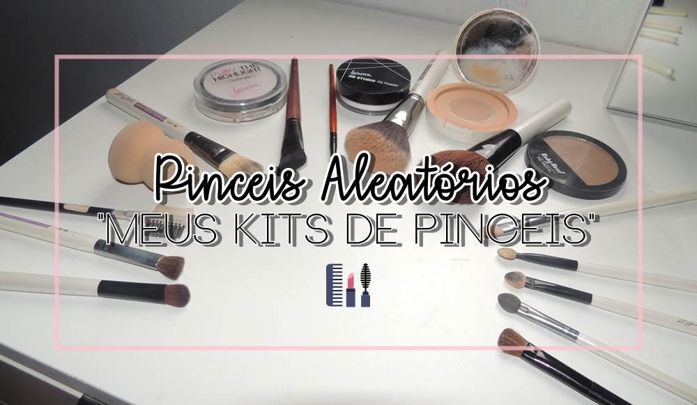 Meus kits de pinceis: Kit Aleatório - Parte 1 | Rainara Carolina