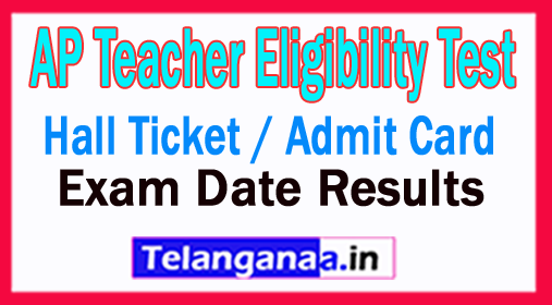 AP TET Hall Ticket / Admit Card 2018 Download AP TET Call Letter Exam Date