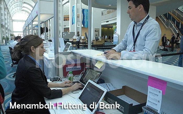 Cara menambah pinjaman hutang di bank untuk modal usaha
