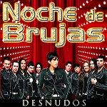 Noche de Brujas - DESNUDOS 2009 Disco Completo