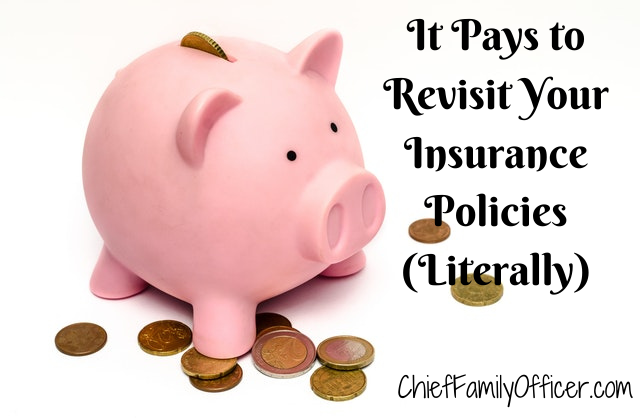 It Pays to Revisit Your Insurance Policies (Literally)
