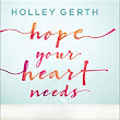 Holley Gerth Offers Encouragement in Hope Your Heart Needs