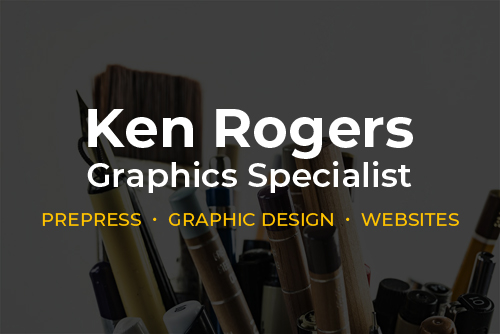 Ken Rogers - Graphics Specialist. I am a prepress graphics specialist with over twenty years of experience in the printing industry, providing support for artists and graphic designers in producing large-scale artwork.