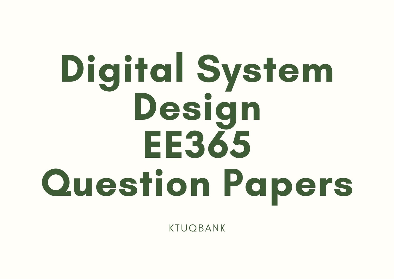 Digital System Design | EE365 | Question Papers (2015 batch)
